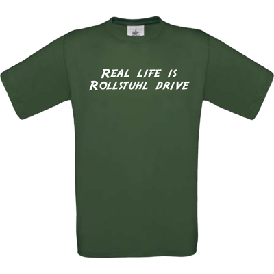 """Real life is Rollstuhl drive"" bottle green"