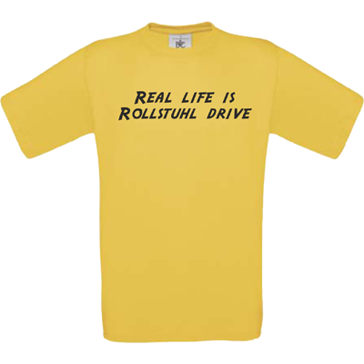 """Real life is Rollstuhl drive"" gold"