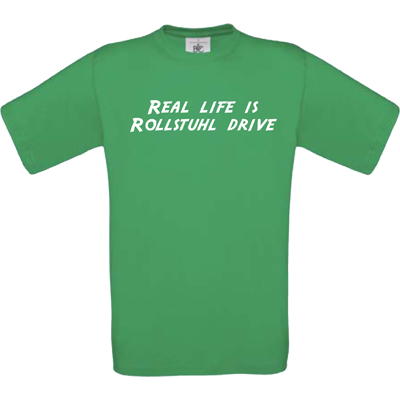 """Real life is Rollstuhl drive"" kellygreen"