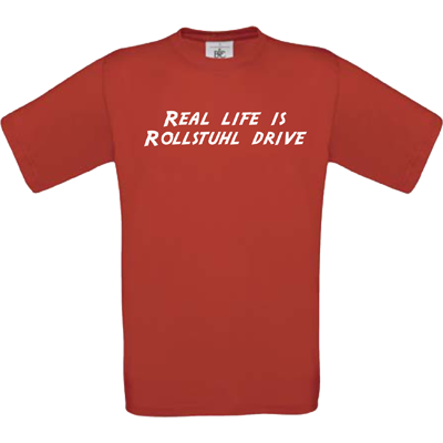 """Real life is Rollstuhl drive"" rot"