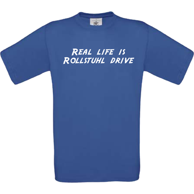 """Real life is Rollstuhl drive"" royalblau"